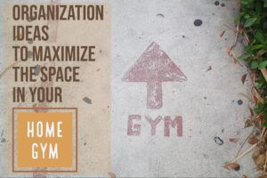 Home Gym Organization Header