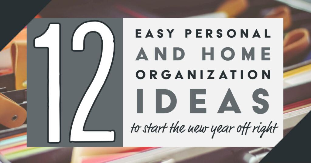12 Easy Personal And Home Organization Ideas Header