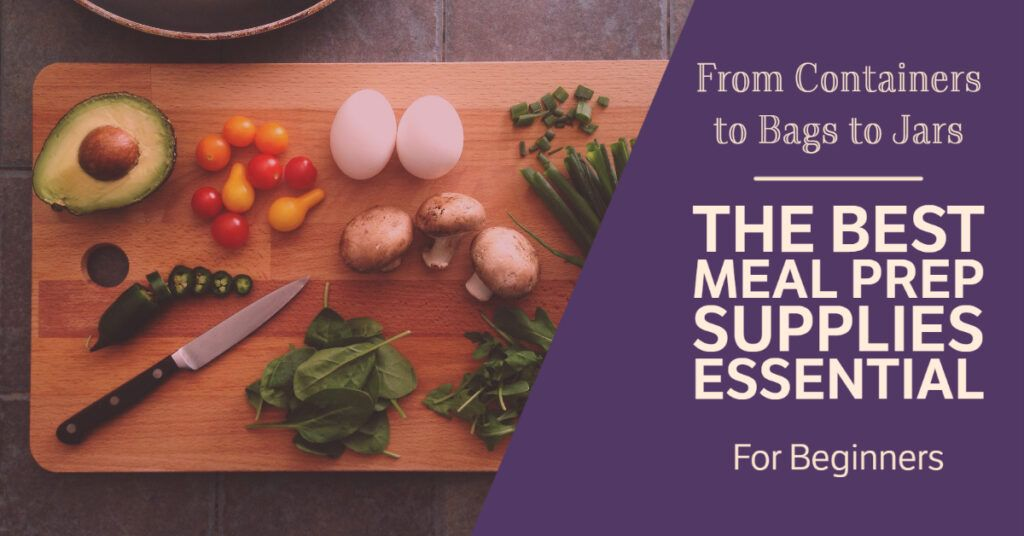 The Best Meal Prep Supplies Essential For Beginners Header