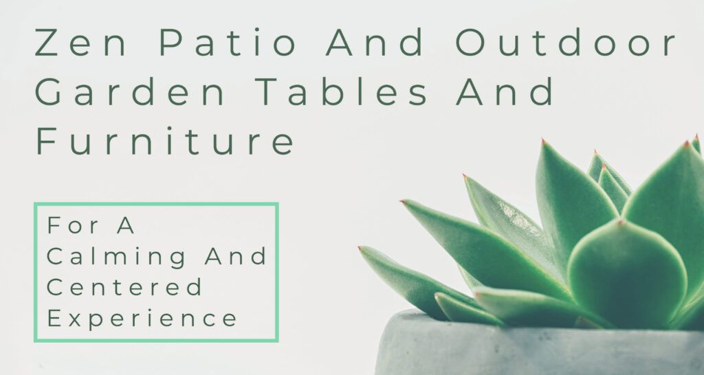 Zen Patio And Outdoor Garden Tables And Furniture Header