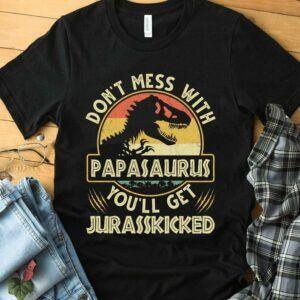 Don't Mess With Papasaurus T-Shirt