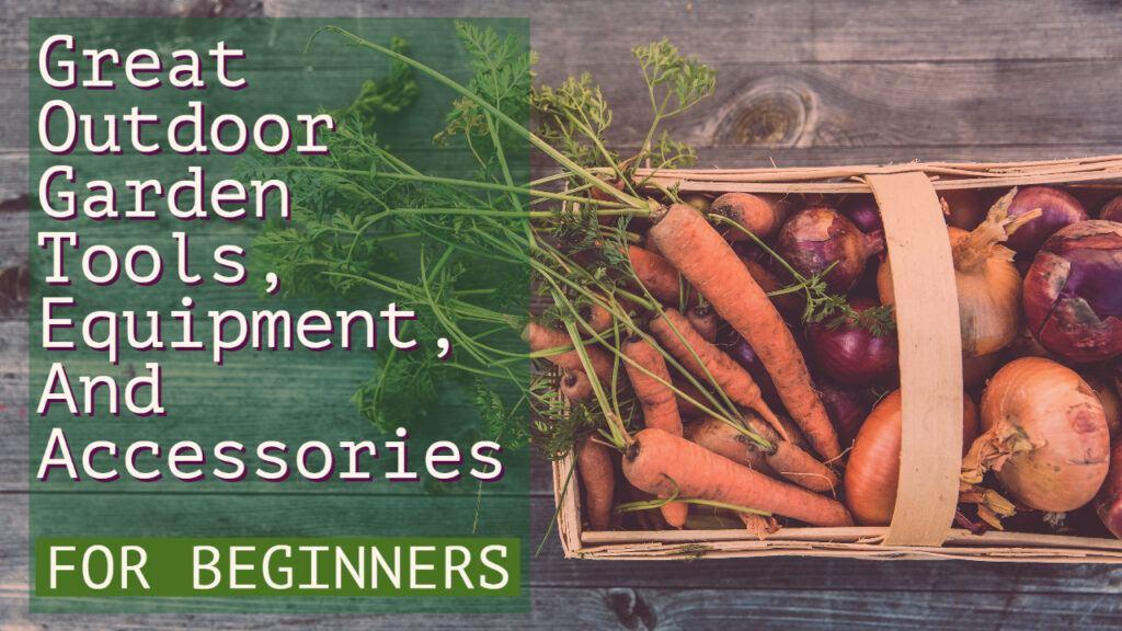 Garden Tools For Beginners