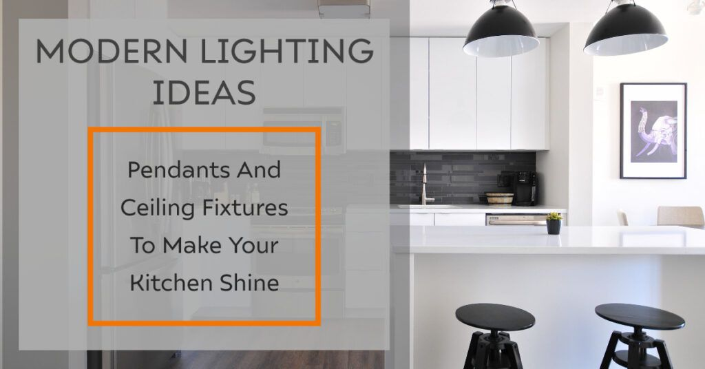 Modern Lighting Ideas Pendants And Ceiling Fixtures To Make Your Kitchen Shine