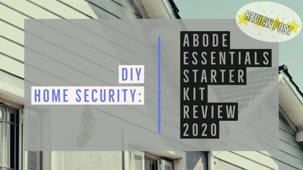 Abode Essentials Kit Review