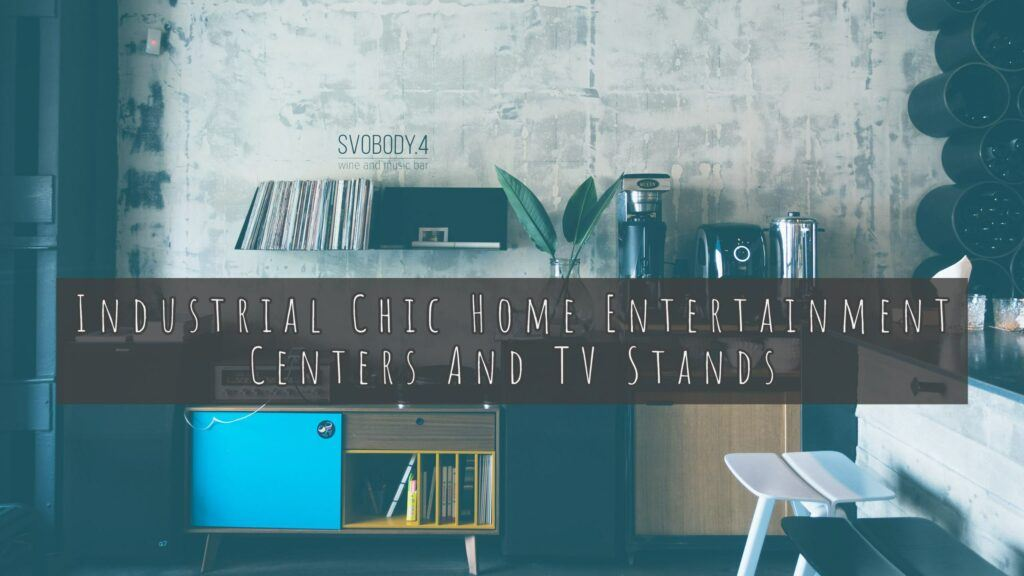 Industrial Entertainment Centers Header