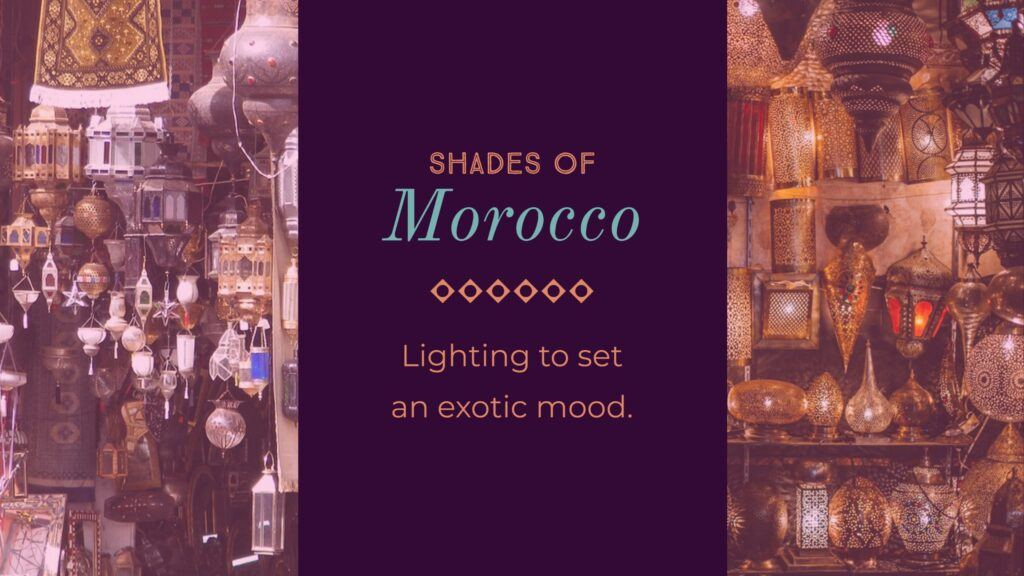 Shades Of Morocco: Ambient Lighting To Set An Exotic Mood