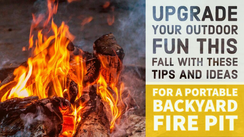 Upgrade Your Fall With A Portable Backyard Fire Pit