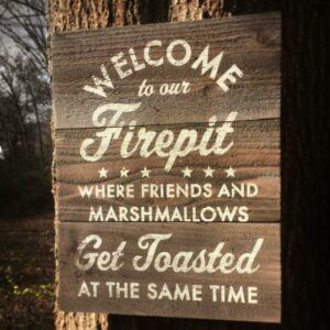 Welcome To Our Fire Pit Cedar Sign