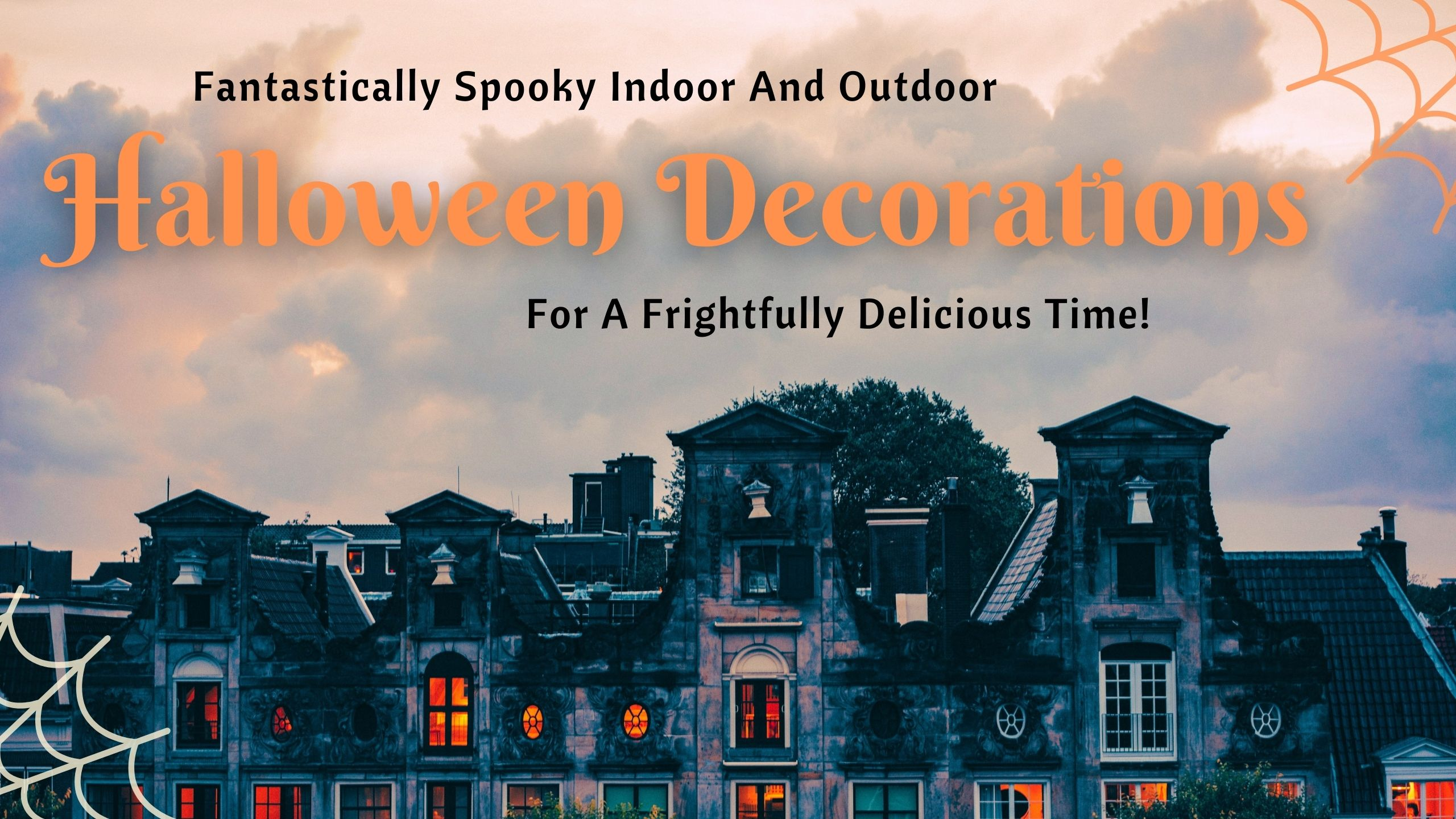 Fantastically Spooky Indoor And Outdoor Halloween Decorations Header