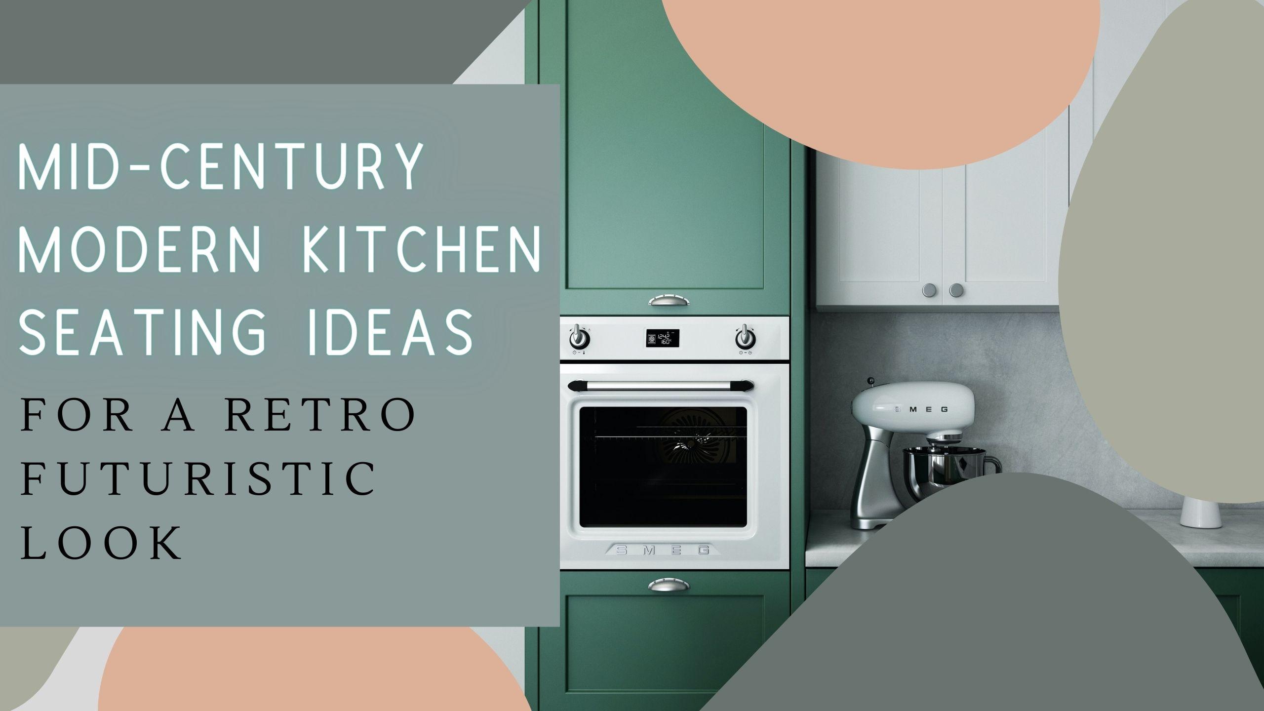 Mid-Century Modern Kitchen Seating Ideas Header